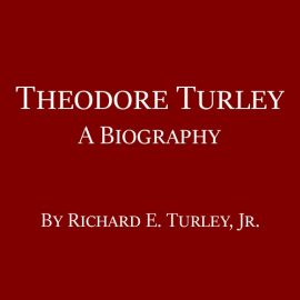 Theodore Turley: A Biography by Richard E. Turley, Jr.